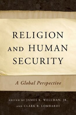 Book Religion and Human Security: A Global Perspective by James K. Wellman