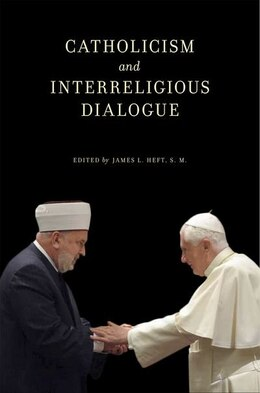 Book Catholicism and Interreligious Dialogue by James L. Heft