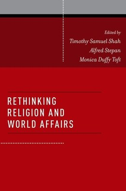 Book Rethinking Religion and World Affairs by Timothy Samuel Shah