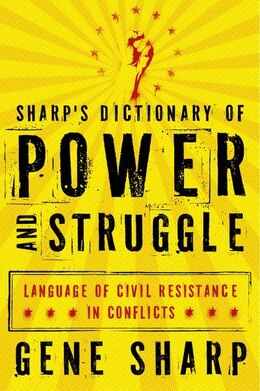 Book Sharps Dictionary of Power and Struggle: Language of Civil Resistance in Conflicts by Gene Sharp