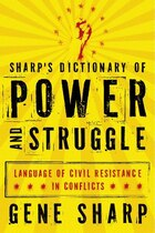 Sharps Dictionary of Power and Struggle: Language of Civil Resistance in Conflicts