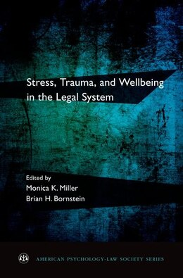 Book Stress, Trauma, and Wellbeing in the Legal System by Monica K. Miller