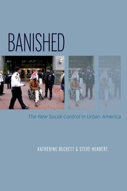 Book Banished: The New Social Control In Urban America by Katherine Beckett
