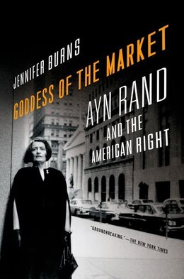 Book Goddess of the Market: Ayn Rand and the American Right by Jennifer Burns