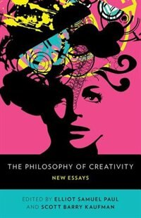 Book The Philosophy of Creativity: New Essays by Elliot Samuel Paul