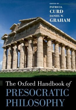 Book The Oxford Handbook of Presocratic Philosophy by Patricia Curd