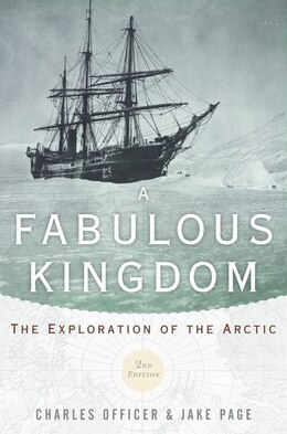 Book A Fabulous Kingdom: The Exploration of the Arctic by Charles Officer