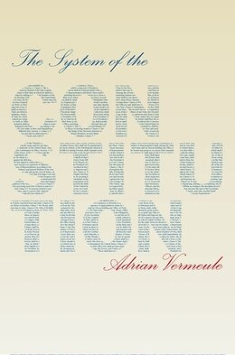 Book The System of the Constitution by Adrian Vermeule