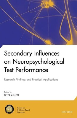 Book Secondary Influences on Neuropsychological Test Performance by Peter Arnett