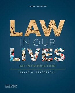 Book Law in Our Lives: An Introduction by David O. Friedrichs