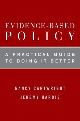 Book Evidence-Based Policy: A Practical Guide to Doing It Better by Nancy Cartwright