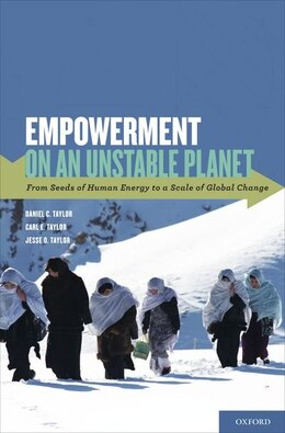 Book Empowerment on an Unstable Planet: From Seeds of Human Energy to a Scale of Global Change by Daniel C. Taylor