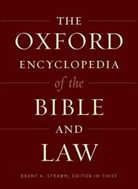 Book The Oxford Encyclopedia of the Bible and Law: Two-Volume Set by Brent Strawn