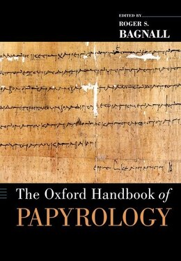 Book The Oxford Handbook of Papyrology by Roger S. Bagnall