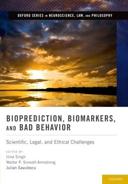 Book Bioprediction, Biomarkers, and Bad Behavior: Scientific, Legal, and Ethical Challenges by Ilina Singh