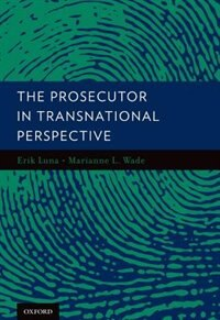 Book The Prosecutor in Transnational Perspective by Erik Luna