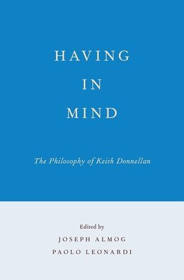 Book Having in Mind: The Philosophy of Keith Donnellan by Joseph Almog