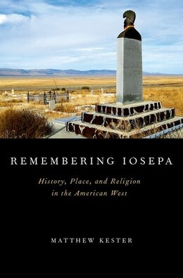 Book Remembering Iosepa: History, Place, and Religion in the American West by Matthew Kester