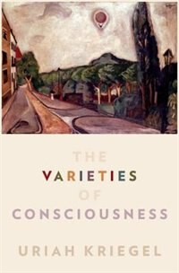 Book The Varieties of Consciousness by Uriah Kriegel