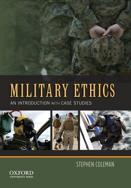 Book Military Ethics: An Introduction with Case Studies by Stephen Coleman