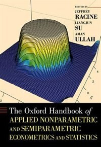 Book The Oxford Handbook of Applied Nonparametric and Semiparametric Econometrics and Statistics by Jeffrey Racine