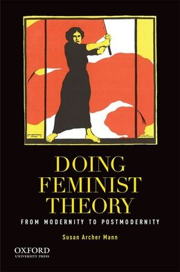 Book Doing Feminist Theory: From Modernity to Postmodernity by Susan A. Mann
