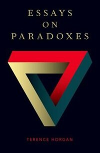 Book Essays on Paradoxes by Terence Horgan