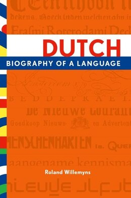 Book Dutch: Biography of a Language by Roland Willemyns