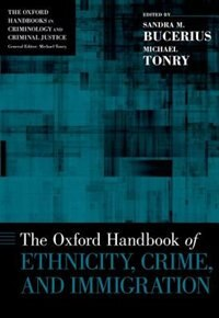 Book The Oxford Handbook of Ethnicity, Crime, and Immigration by Sandra M. Bucerius