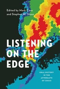 Book Listening on the Edge: Oral History in the Aftermath of Crisis by Mark Cave