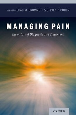 Book Managing Pain: Essentials of Diagnosis and Treatment by Chad M. Brummett