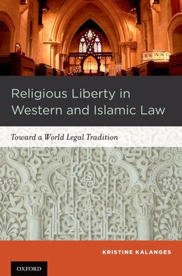 Book Religious Liberty in Western and Islamic Law by Kristine Kalanges