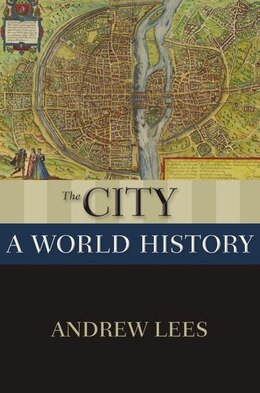 Book The City: A World History by Andrew Lees