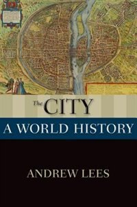 The City: A World History
