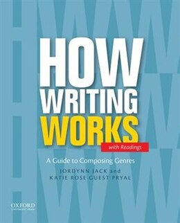 Book How Writing Works with Readings by Jordynn Jack