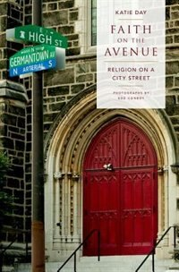 Book Faith on the Avenue: Religion on a City Street by Katie Day