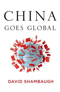 China Goes Global: The Parial Power