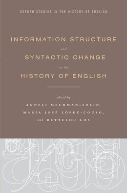 Book Information Structure and Syntactic Change in the History of English by Anneli Meurman-Solin