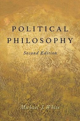 Book Political Philosophy: An Historical Introduction by Michael White