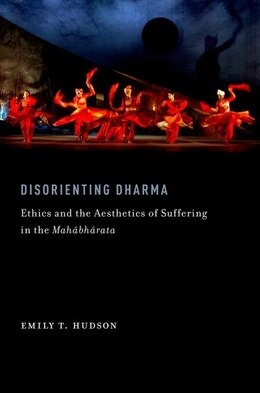 Book Disorienting Dharma: Ethics and the Aesthetics of Suffering in the Mahabharata by Emily T. Hudson