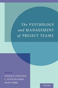 Book The Psychology and Management of Project Teams: An Interdisciplinary Perspective by Francois Chiocchio