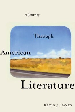 Book A Journey Through American Literature by Kevin J. Hayes