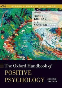 Book The Oxford Handbook of Positive Psychology by Shane J. Lopez