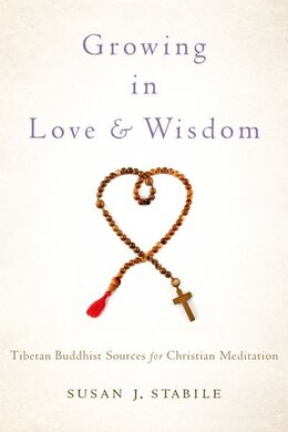Book Growing in Love and Wisdom: Tibetan Buddhist Sources for Christian Meditation by Susan J. Stabile