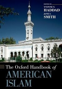 Book The Oxford Handbook of American Islam by Yvonne Y. Haddad