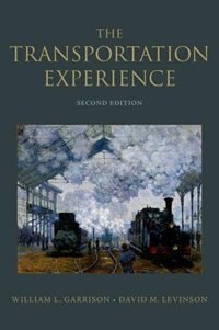 Book The Transportation Experience: Policy, Planning, and Deployment by William L. Garrison