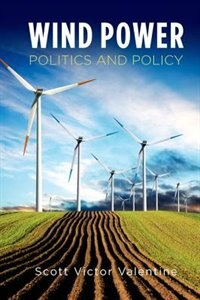 Book Wind Power: Politics and Policy by Scott Valentine