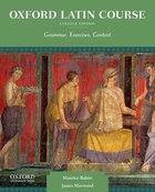 Oxford Latin Course, College Edition: Grammar, Exercises, Context