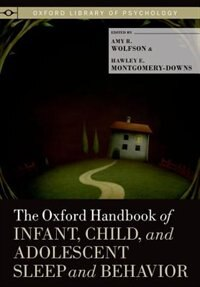 Book The Oxford Handbook of Infant, Child, and Adolescent Sleep and Behavior by Amy R. Wolfson