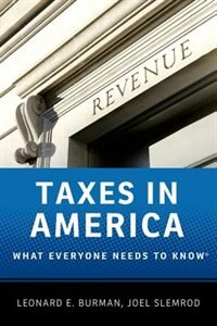 Book Taxes in America: What Everyone Needs to Know by Leonard E. Burman